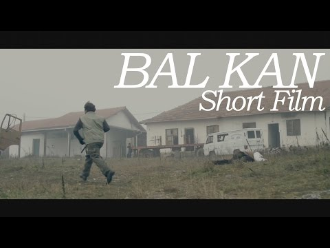 BAL KAN (Short Film) Kosovo
