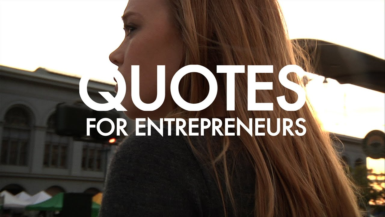 Quotes For Entrepreneurs On Being Better Youtube