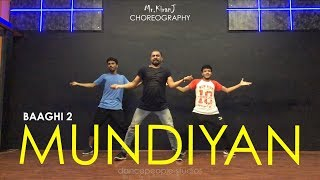 Download Mundiyan | Baaghi 2 | Kiran J | DancePeople Studios MP3 song and Music Video