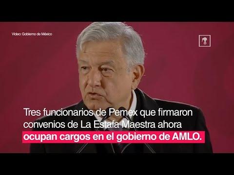 AMLO: funcionarios involucrados en La Estafa Maestra no deberían trabajar en Pemex