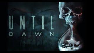 Until Dawn || Drunk horror Experience  || Music Vibes || Sub!!