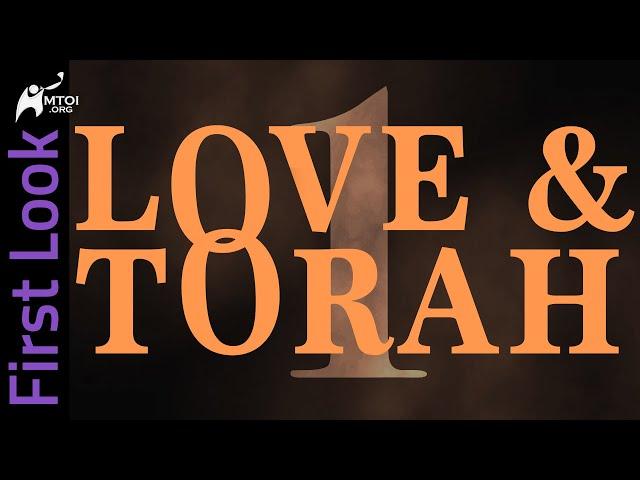 First Look - Love & Torah - Part 1