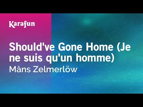 Karaoke Should've Gone Home (Je ne suis qu'un homme) - Måns Zelmerlöw *