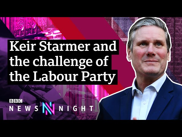 Labour Party: Keir Starmer's Road to Power - BBC Newsnight