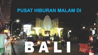 Gambar cover Pusat Hiburan Malam di Bali 2019, Jalan Legian Kuta