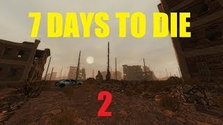 7 Days to Die - March to Gravetown - Part 002