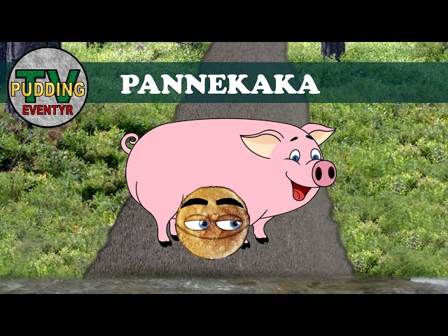 Pannekaka (Ny versjon 2020) - Norske folkeeventyr