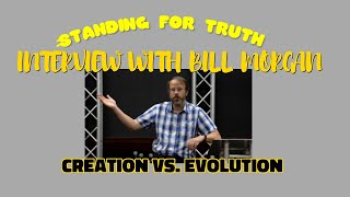 Standing For Truth & Raw Matt Interview Creationist Bill Morgan (Creation VS. Evolution)
