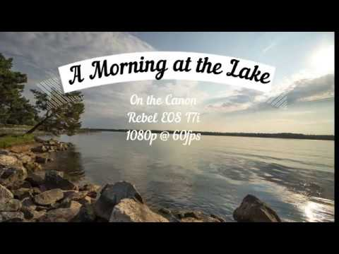 Canon Rebel EOS T7i/800D  Sample video in 1080p@60fps (At a Relaxing Lake)