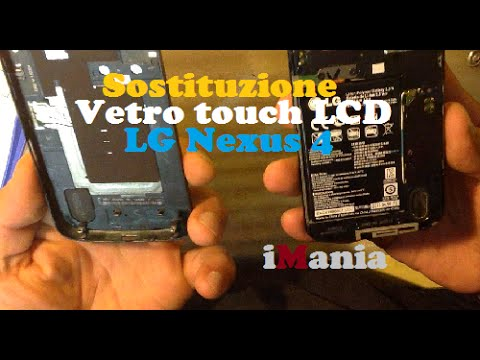 Cambio sostituzione vetro touch LCD LG Nexus 4 E960 - YouTube