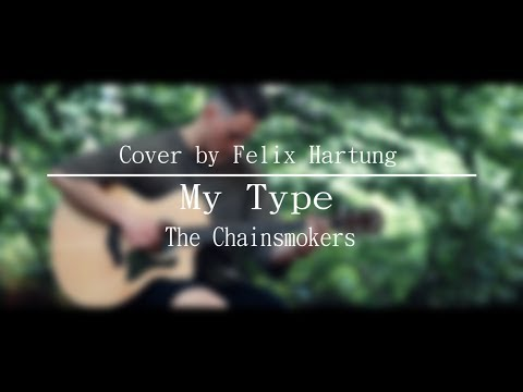 The Chainsmokers - My Type (Felix Hartung) - Fingerstyle Guitar Cover
