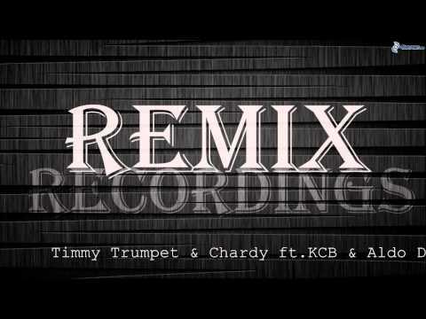 Timmy Trumpet & Chardy ft KCB &  Aldo Dj   Sassafras Tromba Ye Ye Ye