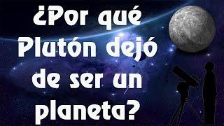 ¿Por qué Plutón dejó de ser un planeta?
