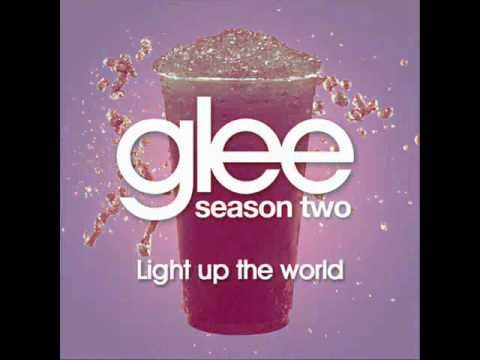 GLEE - Light Up The World - (ORIGINAL SONG / HD Full Studio)