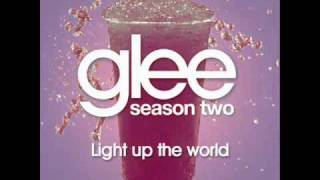 GLEE - Light Up The World - (ORIGINAL SONG / HD Full Studio)
