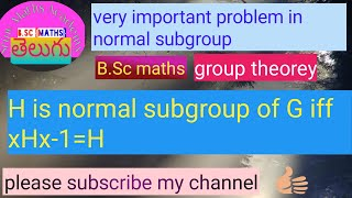 H is normal subgroup iff  xHx-1=H very important theorem in normal subgroups