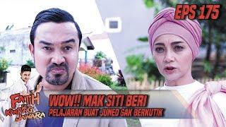 WOW!! Mak Siti Beri Pelajaran Buat Juned Gak Berkutik - Fatih Di Kampung Jawara Eps 175