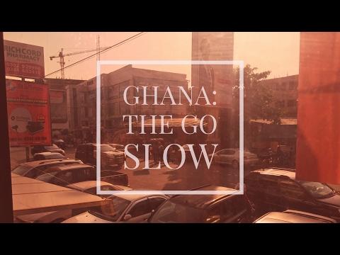 Ghana: The Go Slow