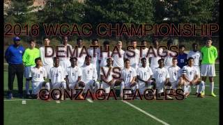 2016 WCAC CHAMPIONSHIP DEMATHA STAGS vs GONZAGA EAGLES