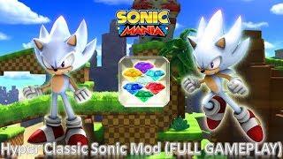 Sonic Mania (PC) Mod Part 7_ Hyper Classic Sonic Mod (FULL GAMEPLAY) (1080p60fps)