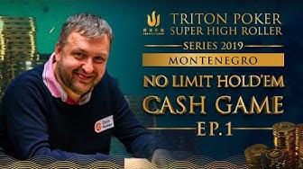NLH Cash Game Episode 1 - Triton Poker SHR Montenegro 2019