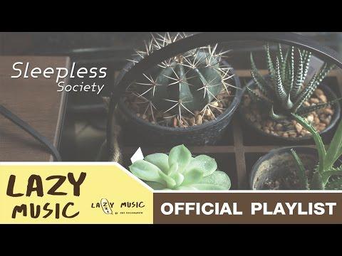 รวมเพลงฟังต่อเนื่อง สุดชิลล์ 2015 [Sleepless Society]