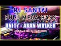 DJ SANTAI UNITY - ALAN WALKER REMIX VERSION