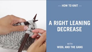 How to knit a right leaning decrease