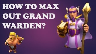 Clash of clans How to max out Grand Warden