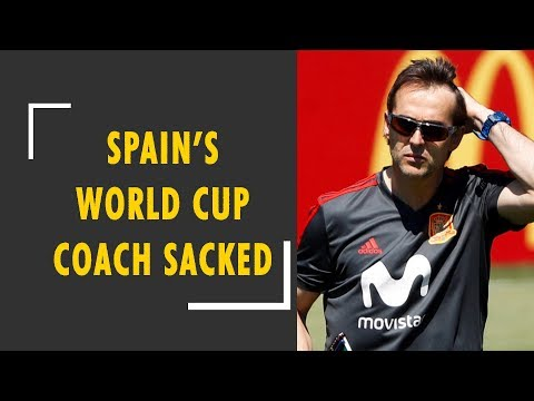 FIFA World Cup 2018: Julen Lopetegui sacked as Spain manager after accepting Real Madrid offer