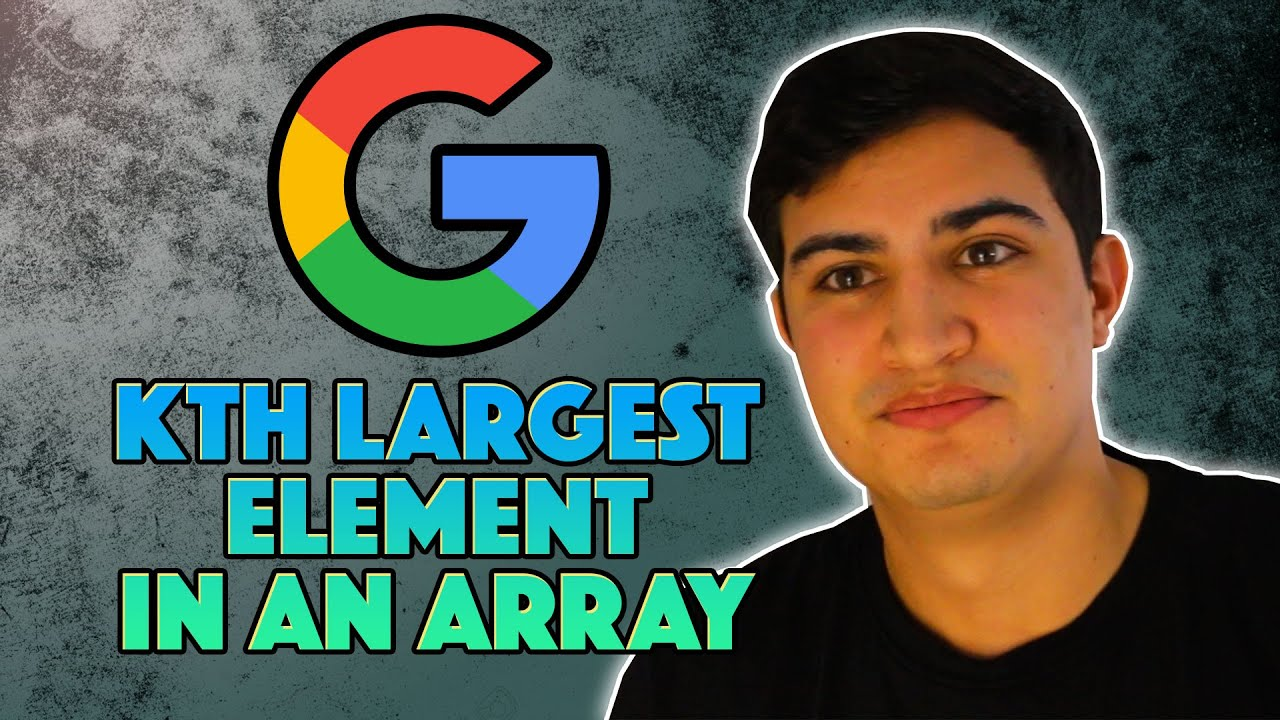 Google Coding Interview (2019) - Kth Largest Element in an Array (LeetCode)