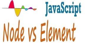 JavaScript Tutorial - Node vs Element object