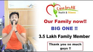 Now our family members are 3.5 lakh , thank you soo much guys.