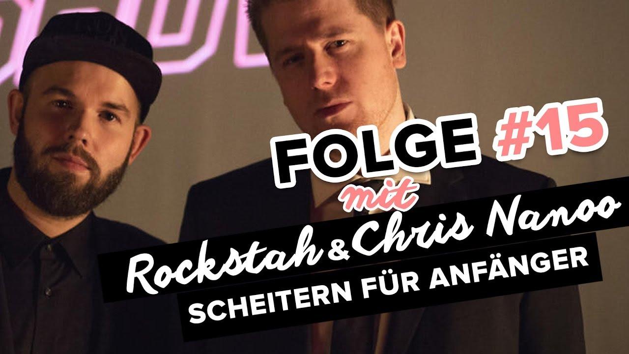 FOLGE #15 I Max Rockstah Nachtsheim & Chris Nanoo I Scheitern für Anfänger I