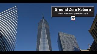 Ground Zero Reborn: Lower Manhattan, 15 Years After 9/11