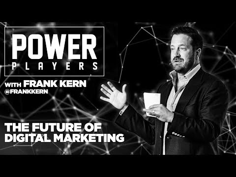 The Future of Digital Marketing and Advertising – Power Players with Grant Cardone & Frank Kern