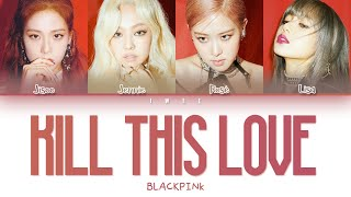 Baixar BLACKPINK (블랙핑크) - KILL THIS LOVE (Han|Rom|Eng) Color Coded Lyrics/한국어 가사