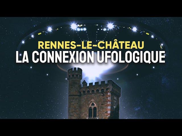 Rennes-le-Château-La connexion ufologique.