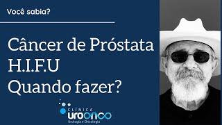 HIFU para câncer de próstata. O que é e quando poder ser feito?