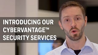 A Quick Introduction to our CyberVantage™ Security Consulting Services