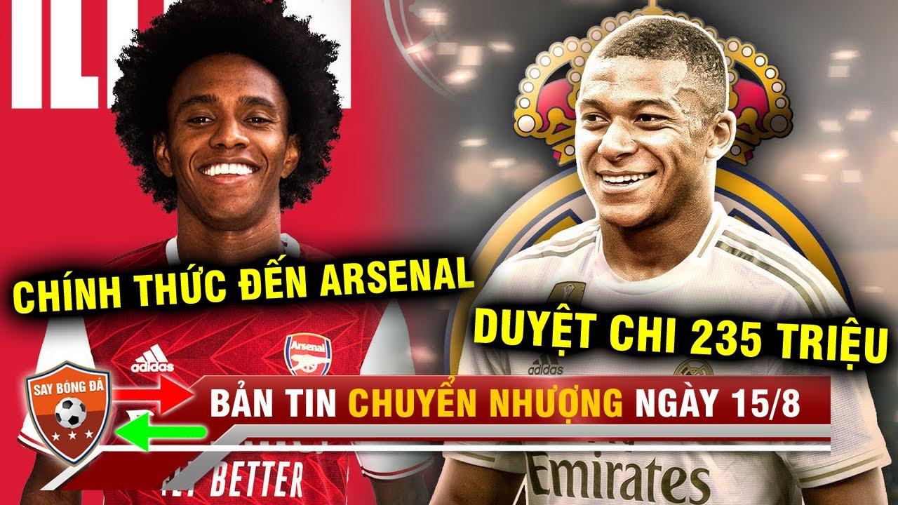 TIN CHUYỂN NHƯỢNG 14/8 | CHÍNH THỨC: Willian gia nhập Arsenal - Real chi hơn 200 triệu mua Mbappe