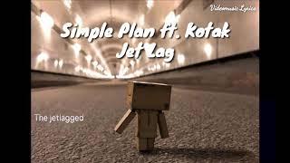 Simple Plan ft. Kotak - Jet Lag Lyrics (Eng / Indo)
