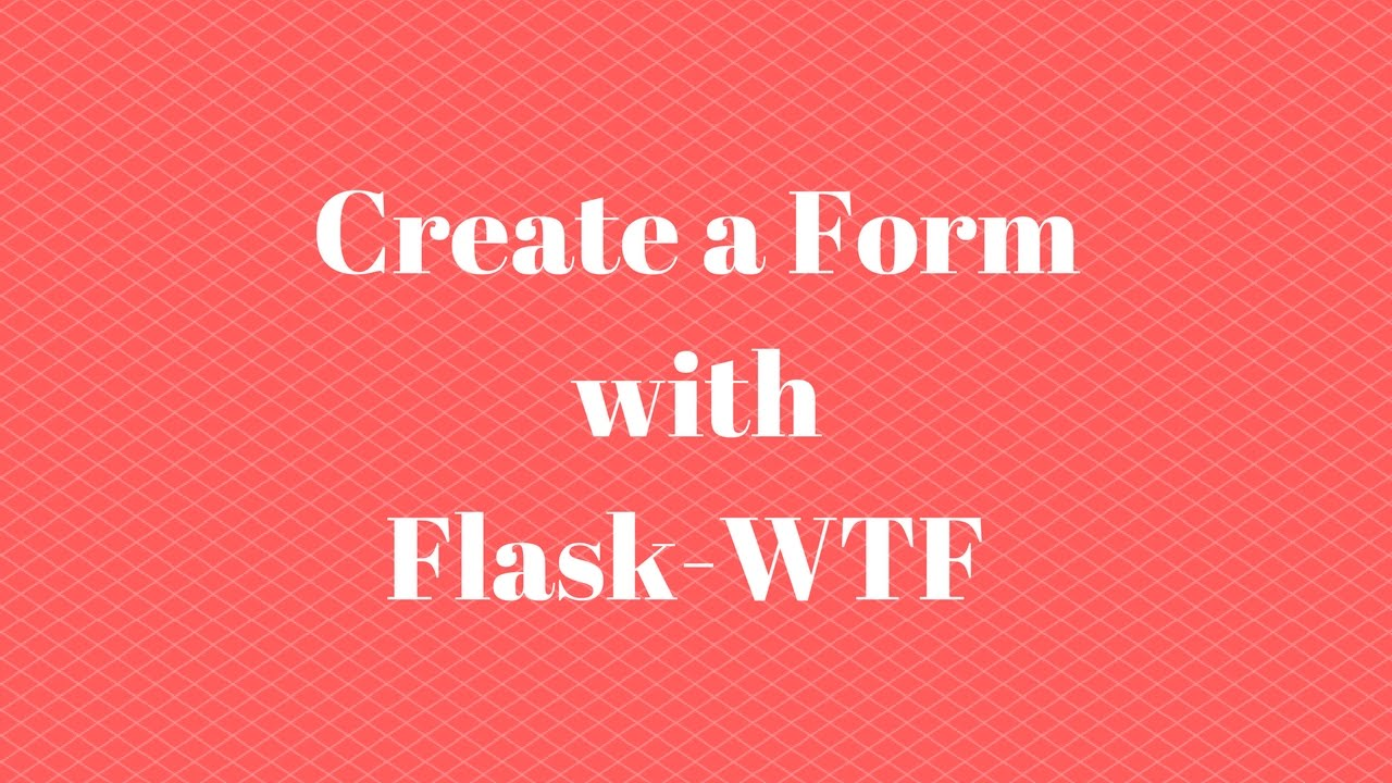 Flask-WTF - Converting a Bootstrap Template (5 of 5)