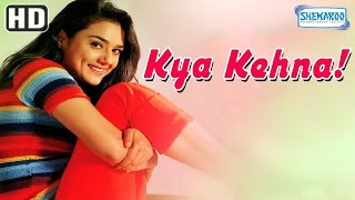 Kya Kehna {HD} - Preity Zinta - Saif Ali Khan - Chandrachur Singh - Hindi Movie-(With Eng Subtitles)