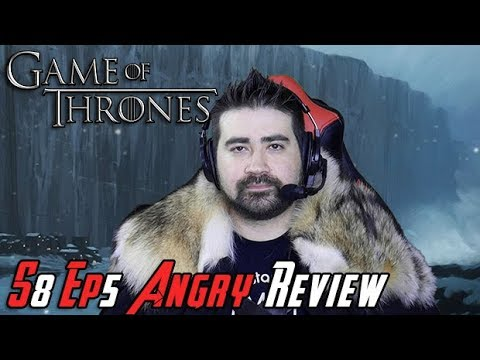 Game of Thrones Season 8 Ep. 5 - Angry Review!