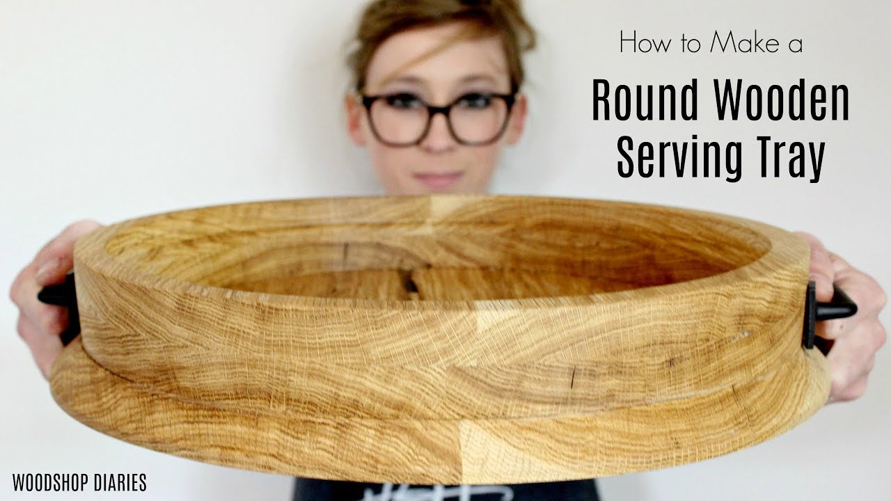 How To Make A Round Serving Tray One