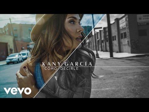 Kany García - Cómo Decirle (Cover Audio)