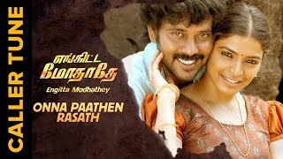 Set 'Onna Paathen Raasathi' as you Caller Tune | Engitta Modhathey