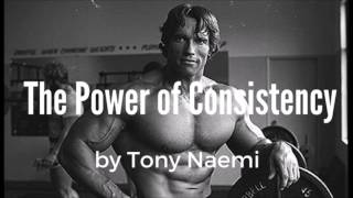 The Power of Consistency - 8 Ways to Harness this Power and Achieve Your Goals!