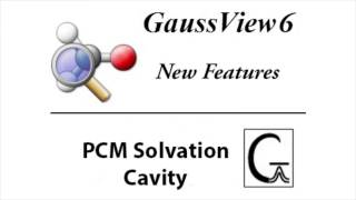 GaussView 6 New Features: PCM Solvation Cavity